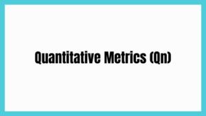 Quantitative Metrics