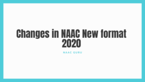 Changes in NAAC New format in 2020